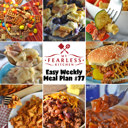Easy Weekly Meal Plan #77 from My Fearless Kitchen. This week's meal plan includes Slow Cooker Blueberry French Toast, Crockpot Chili, Creamy Cheesy Baked Ziti, Instant Pot Chicken & Dumplings, Bacon Cheeseburger Sloppy Joes, Bacon, Tomato, & Zucchini Pasta Salad, Slow Cooker Pineapple Baked Beans, and Sweet Cinnamon Snack Mix.