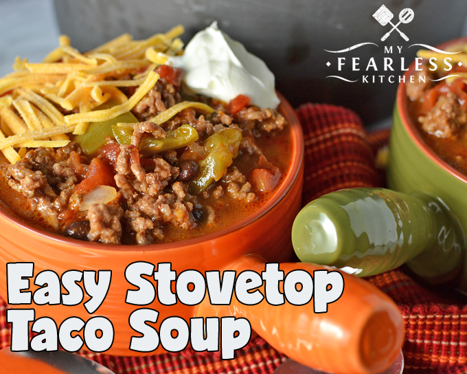 Easy Stovetop Taco Soup from My Fearless Kitchen. A cool evening needs some hot soup. This Easy Stovetop Taco Soup is simple, flavorful, and freezes well. Enjoy it tonight and freeze some for another busy day.