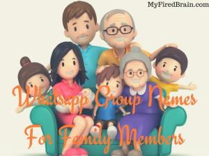 Whatsapp Group Names For Family Members
