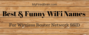 Best & Funny WiFi Names