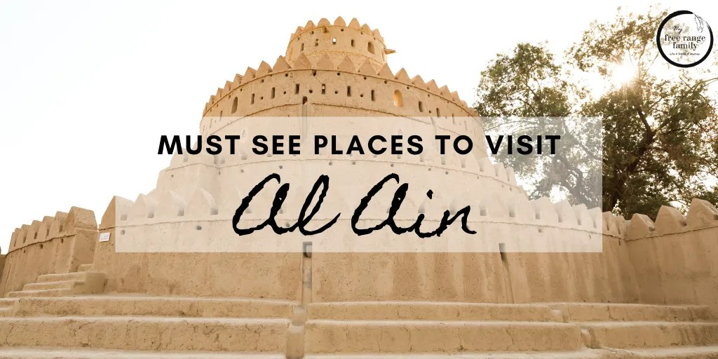 Must see places to visit in Al Ain - Jahili Fort