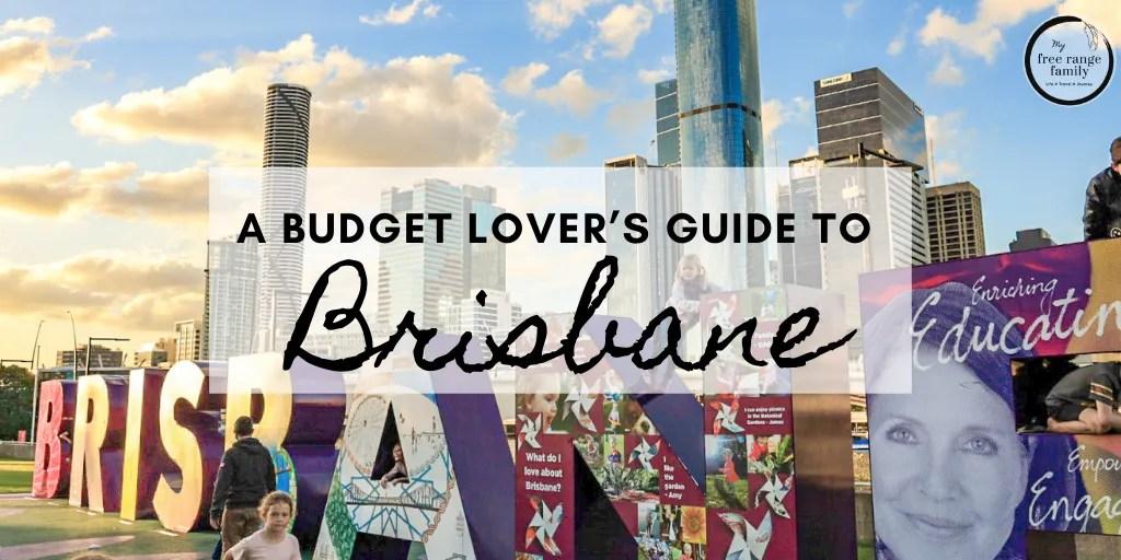 Brisbane sign and skyline - Brisbane on a budget