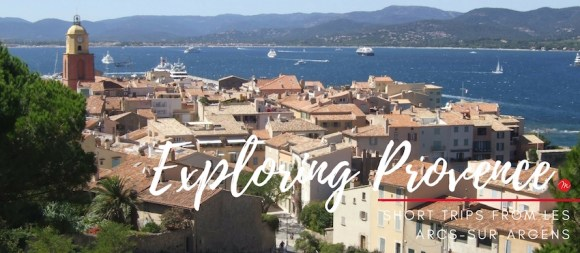 MyFrenchLife™ - MyFrenchLife.org - Exploring Provence - Jan Leishman - short trips from Les arcs - St Tropez