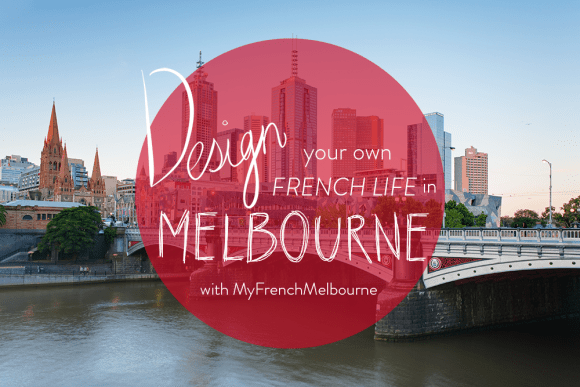 MyFrenchLife™ - French Melbourne - Melbourne