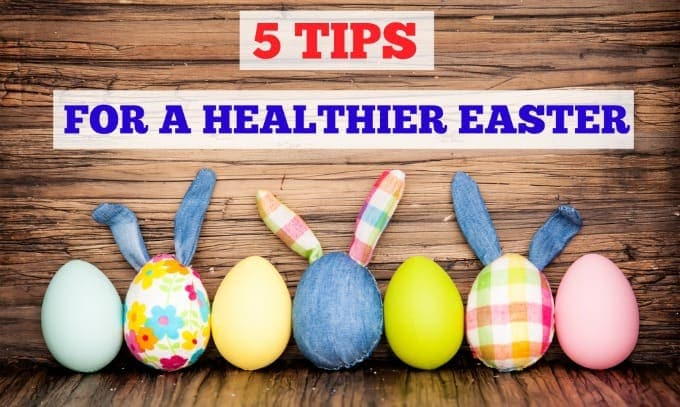 5 Tips for a Healthier Easter