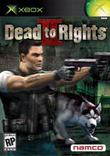 Dead to Rights II: Hell to Pay Dead to Rights II: Hell to Pay 456Mistermostyn
