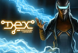 Dex: Enhanced Edition Xbox One Review With Stream Dex: Enhanced Edition Xbox One Review With Stream Dex Enchaned Banner