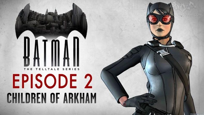 Batman: The Telltale Series Episode 2 Review Batman: The Telltale Series Episode 2 The Children of Arkham Review Batman Telltell Ep2