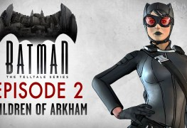 Batman: The Telltale Series Episode 2 Review Batman: The Telltale Series Episode 2 The Children of Arkham Review Batman Telltell Ep2