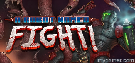 A Robot Named Fight banner