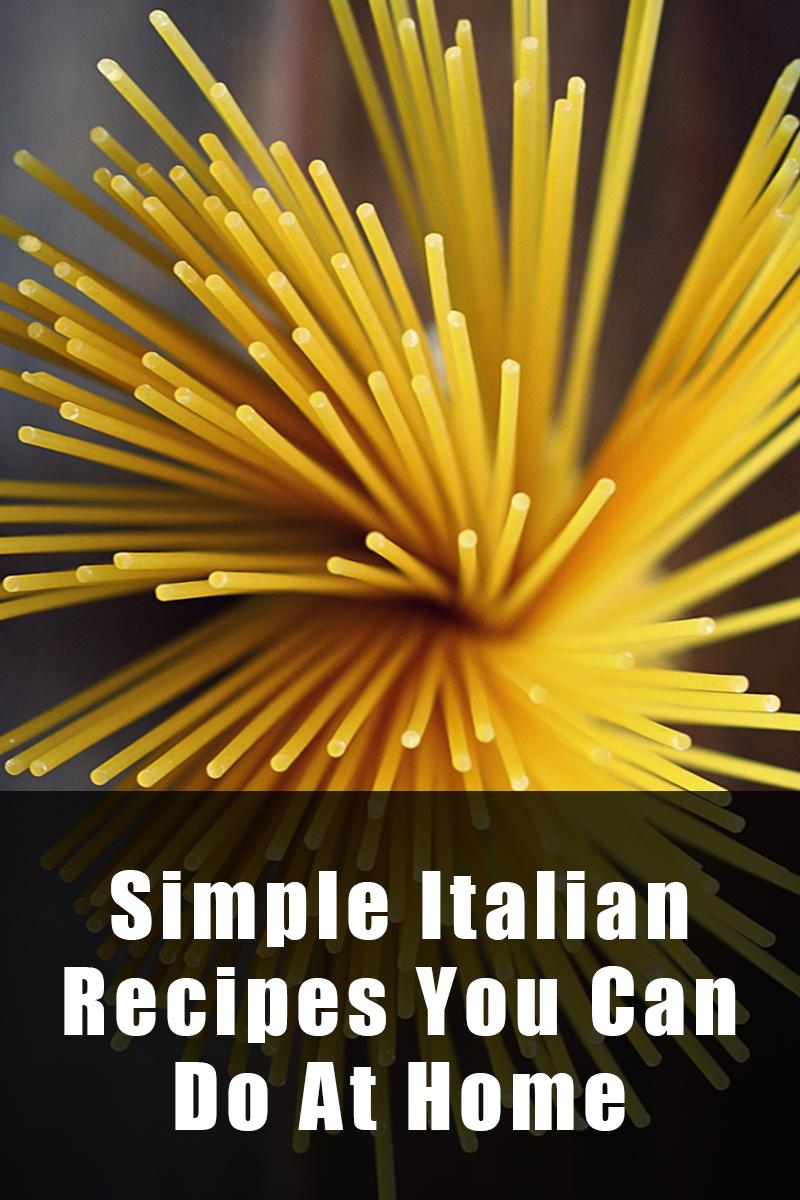 Simple Italian Recipes You Can Do At Home | mygingergarlickitchen.com/ @anupama_dreams