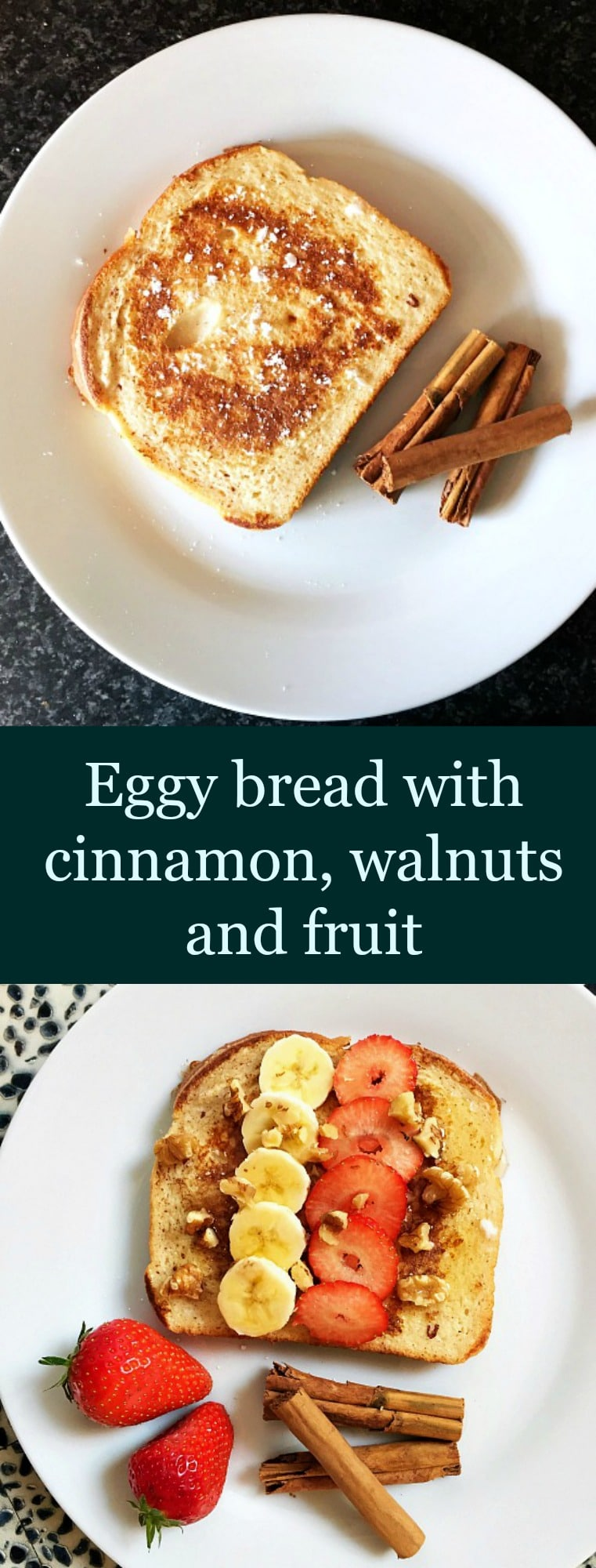 Eggy bread with cinnamon, walnuts and fruit
