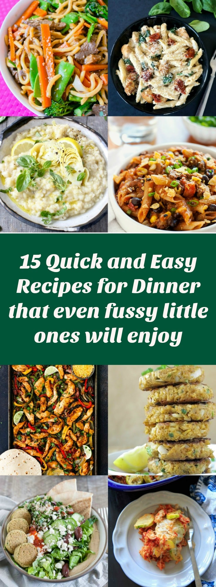 15 Quick and Easy Recipes for Dinner that even fussy little ones will enjoy