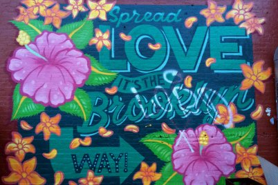 Eines der bekanntesten Streetart-Kunstwerke in Williamsburg: Spread Love It's the Brooklyn Way