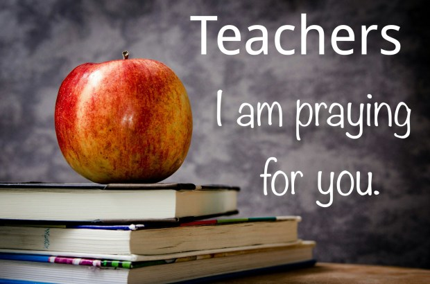 Teachers I Am Praying