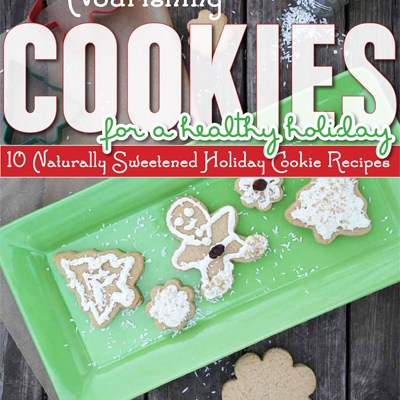 It's Here! Nourishing Cookies for a Healthy Holiday!