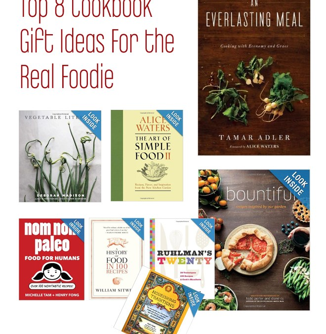 Top 8 Cookbook Gift Ideas for the Real Foodie