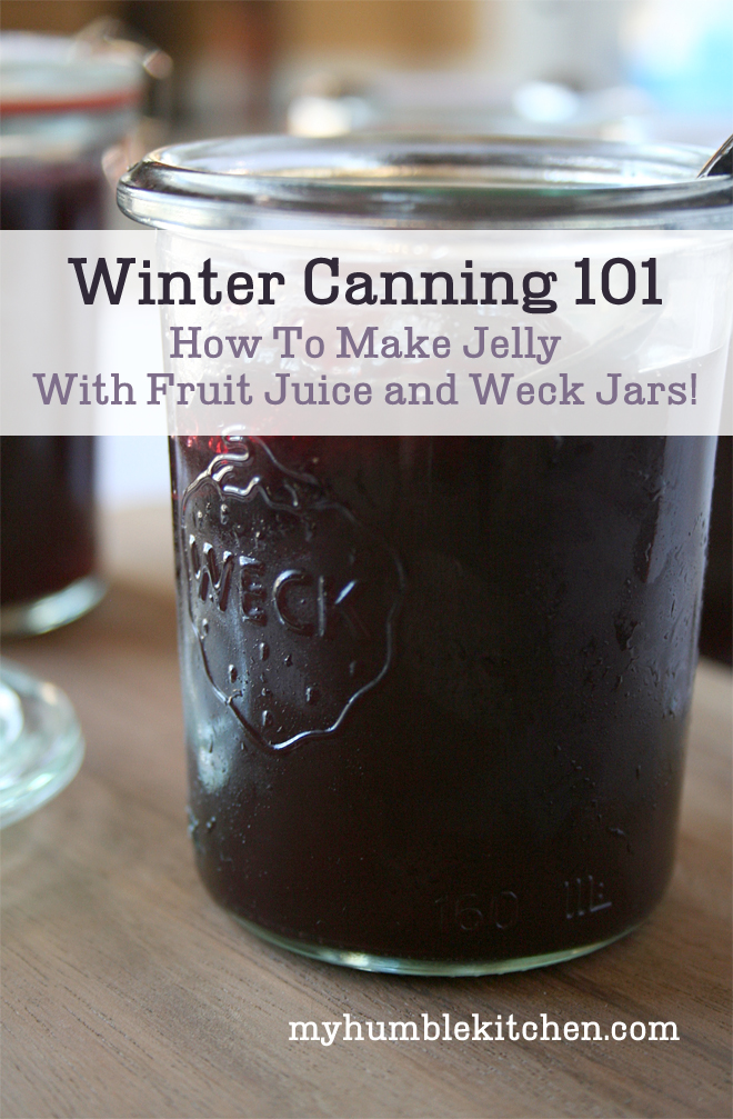 Winter Canning 101: How To Make Jelly With Fruit Juice and Weck Jars | myhumblekitchen.com