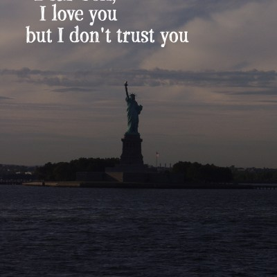 Dear USA, I Love You but I Don't Trust You