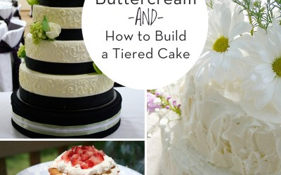 Modern Buttercream and How to Build A Tiered Cake