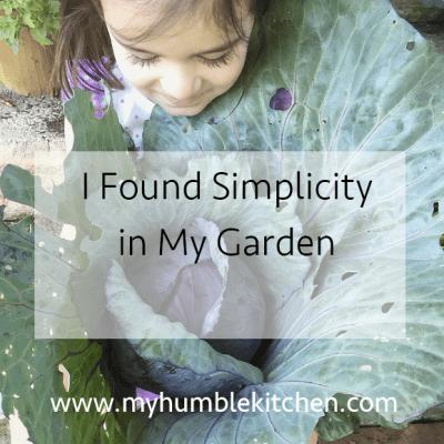 I Found Simplicity in my Garden