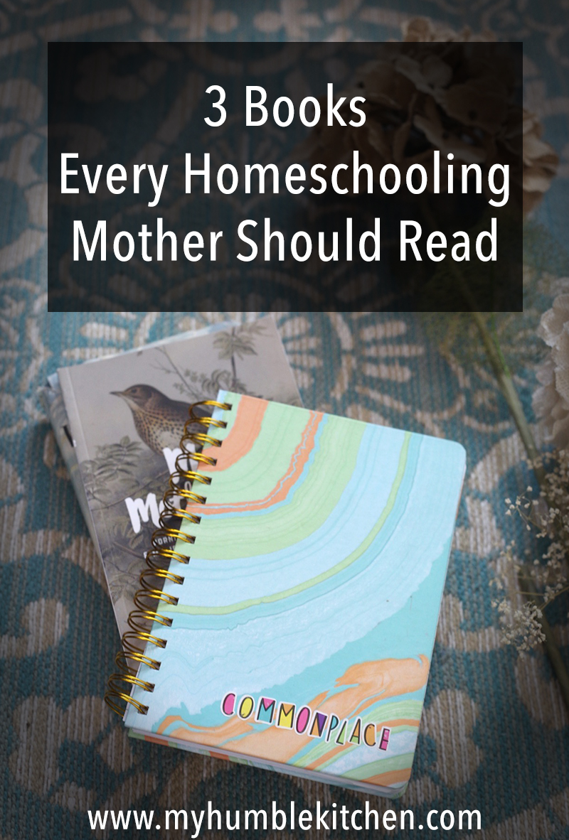 3 Books Every Homeschooling Mother Should Read - My Humble Kitchen