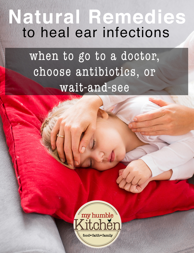 Natural Remedies to Heal Ear Infections | myhumblekitchen.com