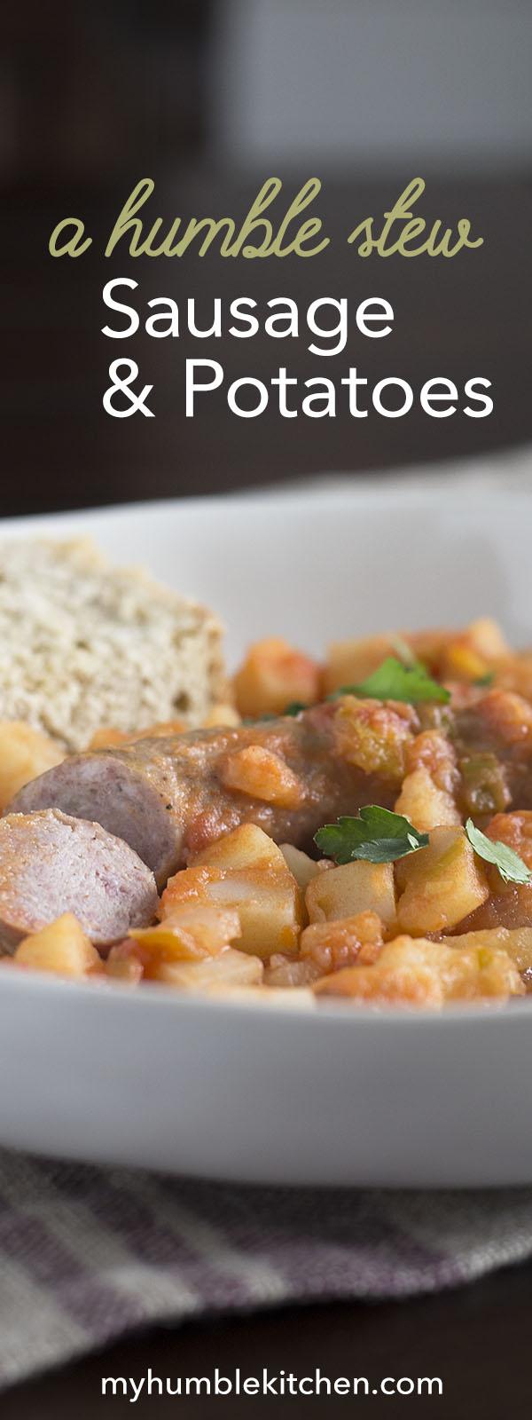 Sausage and Potatoes, A Humble Stew | myhumblekitchen.com