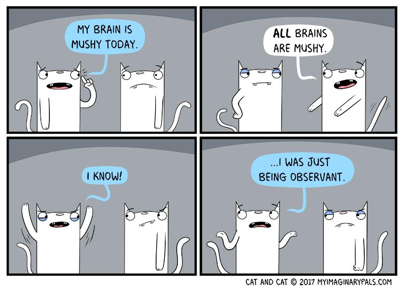 """Cat and Cat in """"Mushy Brain"""""""