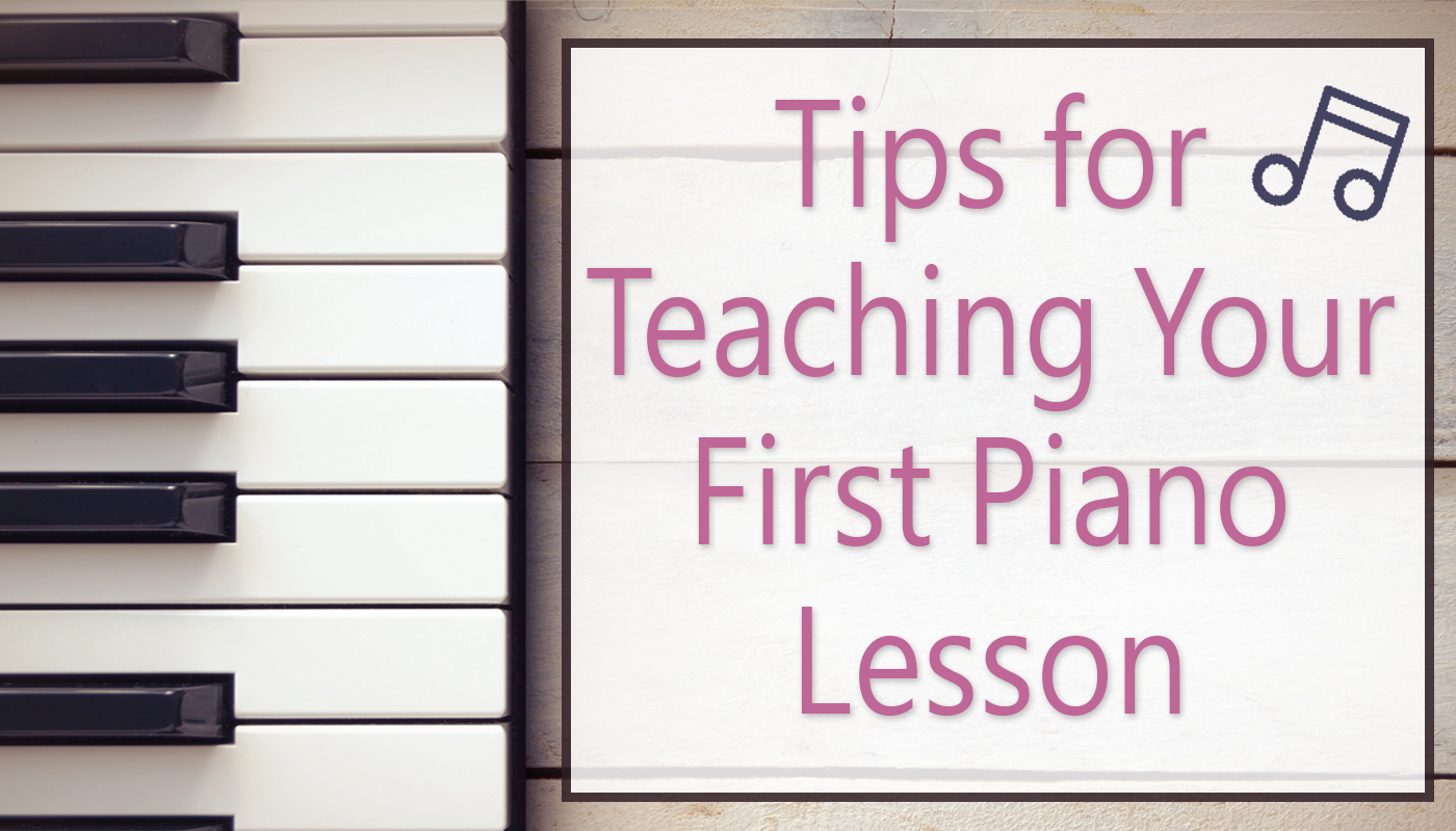 Tips For Teaching Your First Piano Lesson
