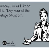 Thursday: Day Four of the Hostage Situation