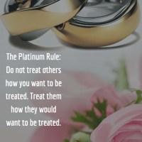 Follow The Platinum Rule