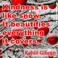 Kahlil Gibran: Kindness Is Like Snow
