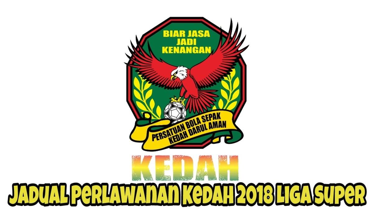 Jadual Perlawanan Kedah 2018 Liga Super