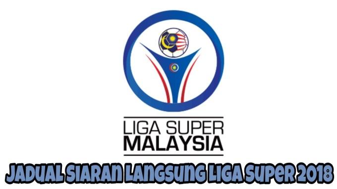 Jadual Siaran Langsung Liga Super 2019