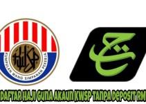Cara Daftar Haji Guna Akaun KWSP Tanpa Deposit RM1,300