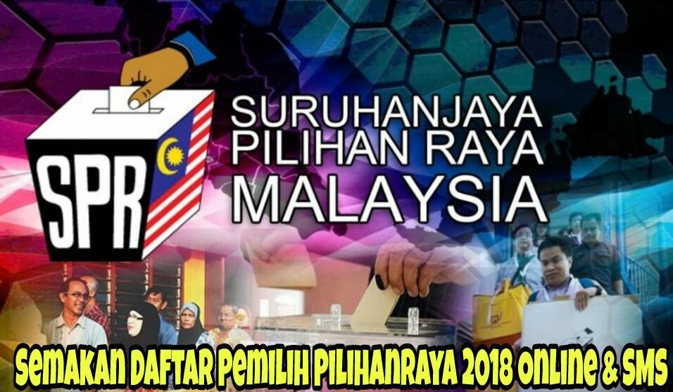 Semakan Daftar Pemilih Pilihanraya 2018 Online & SMS