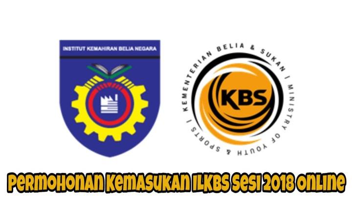 Permohonan Kemasukan ILKBS (IKTBN/IKBN/AKBG) Sesi Julai 2018 Online
