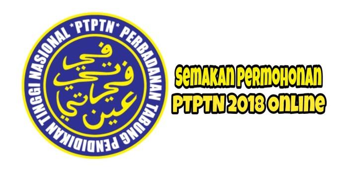 Semakan Permohonan PTPTN 2018 Online