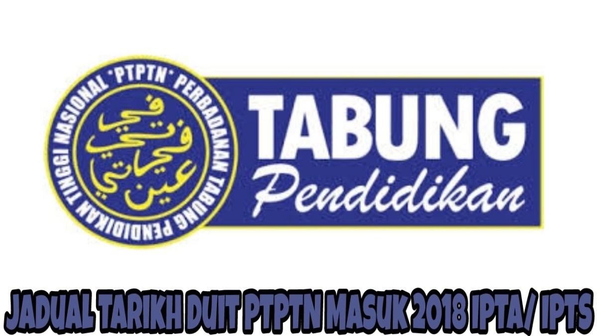 Jadual Tarikh Duit PTPTN Masuk 2019 IPTA/ IPTS