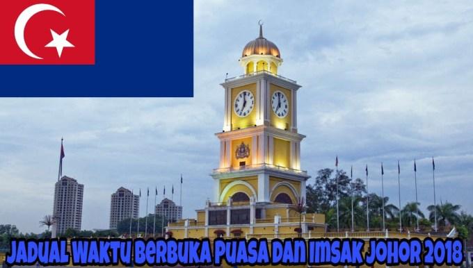 Jadual Waktu Berbuka Puasa dan Imsak Johor 2018
