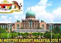 Senarai Menteri Kabinet Malaysia 2018 Terkini