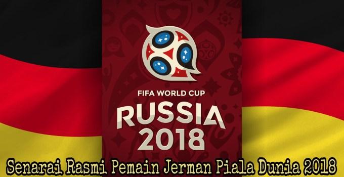 Senarai Rasmi Pemain Jerman Piala Dunia 2018