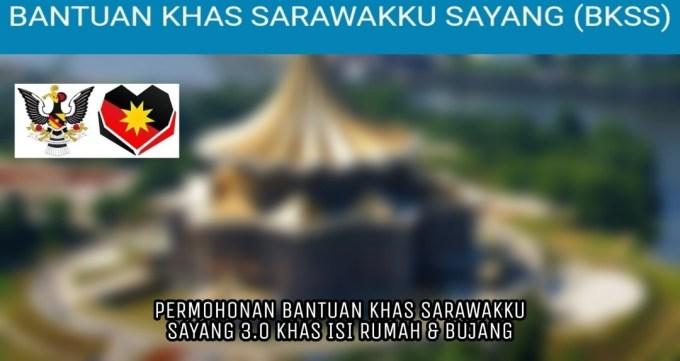Permohonan Bantuan Khas Sarawakku Sayang 3.0 Kepada Isi Rumah & Bujang RM500