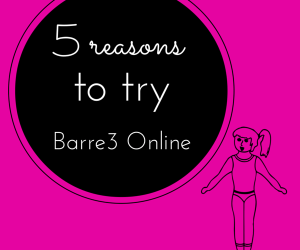 5 reasons to try Barre3 online