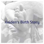 Kaiden's Birth Story