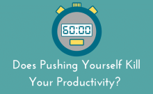 Does pushing yourself kill your productivity?