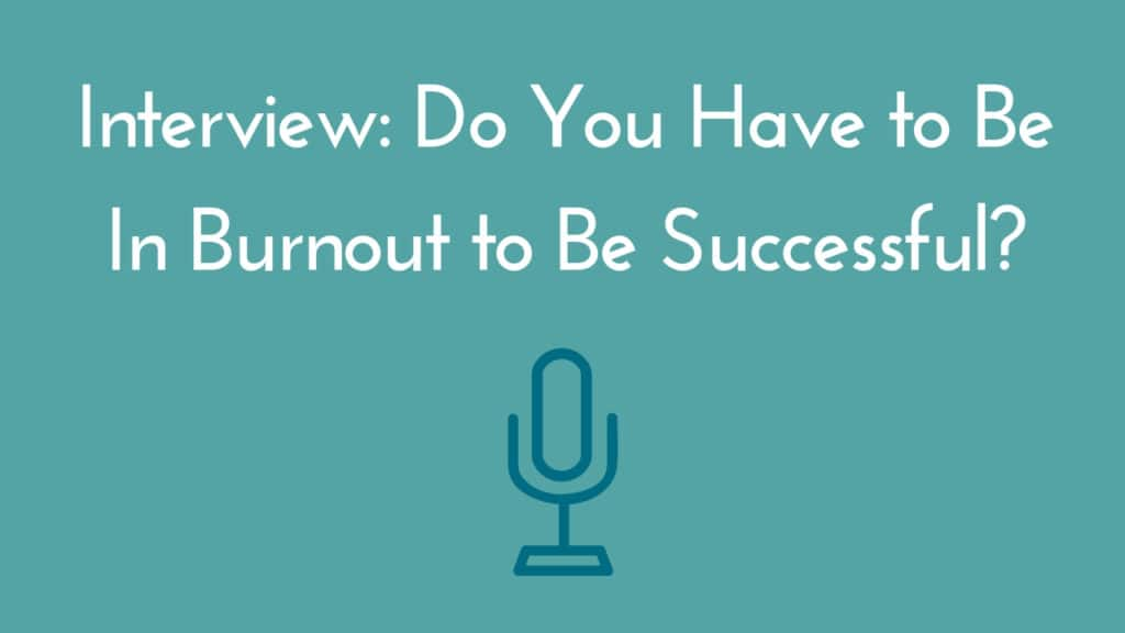 burnout and success interview