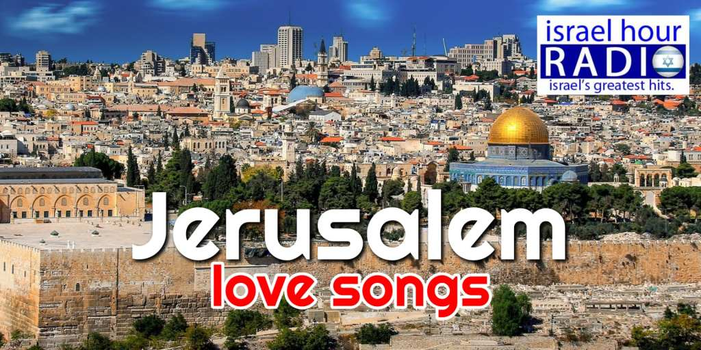 Israel Hour Radio - June 2, 2019: Songs of Jerusalem