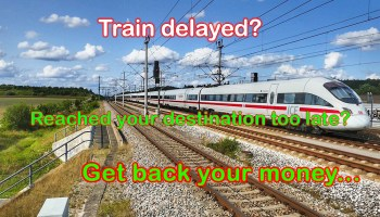 Train delayed - Get your money back